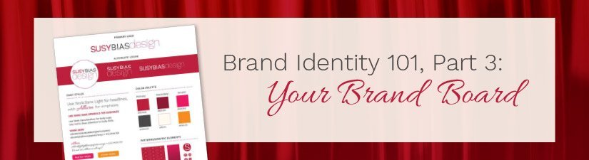 Brand Identity 101, Part 3: Your Brand Board