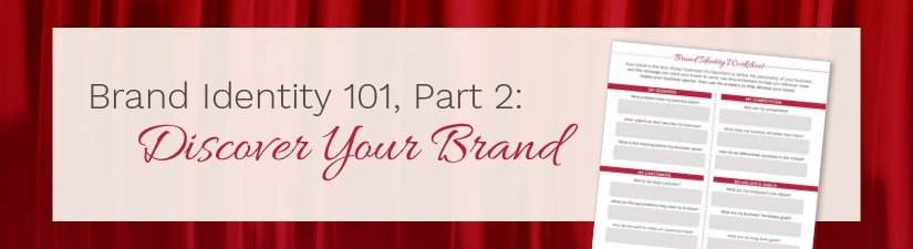Brand Identity 101, Part 2: Discover Your Brand